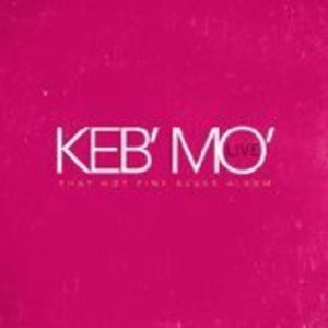 Live - That Hot Pink Blues Album , Keb Mo