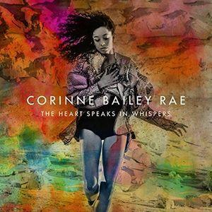 Heart Speaks in Whispers , Corinne Bailey Rae
