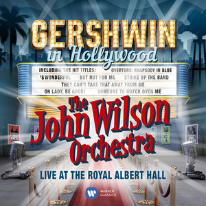 Gershwin in Hollywood , JOHN WILSON ORCHESTRA