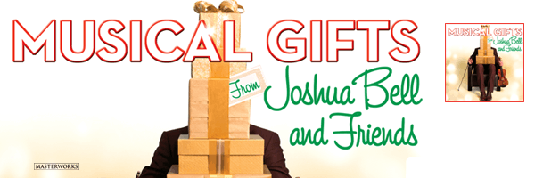 Musical Gifts: Joshua Bell & Friends,Joshua Bell