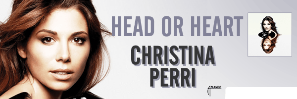 Head or Heart,Christina Perri