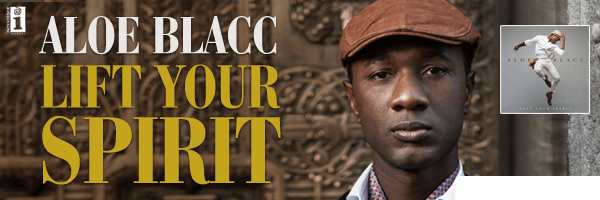 Lift Your Spirit,Aloe Blacc