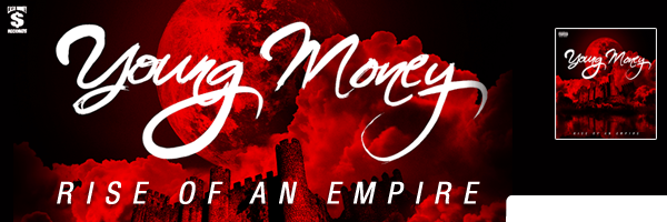 Rise of An Empire,Young Money