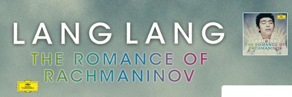 Romance of Rachmaninoff,Lang Lang