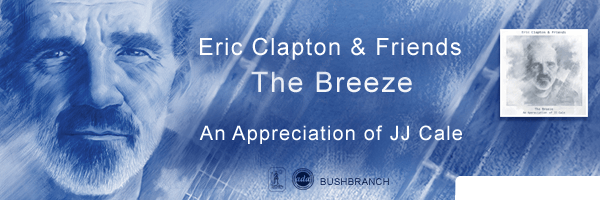 Eric Clapton and Friends: The Breeze An Appreciatio,Eric Clapton