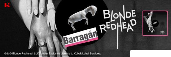 Barragan,Blonde Redhead