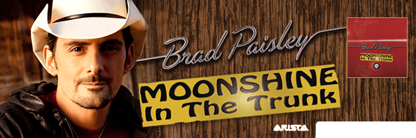 Moonshine in the Trunk,Brad Paisley