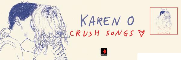 Crush Songs,Karen O