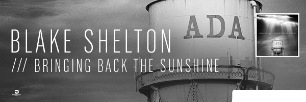 Bringing Back the Sunshine,Blake Shelton
