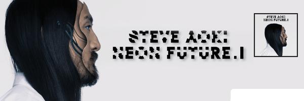 Neon Future I,Steve Aoki