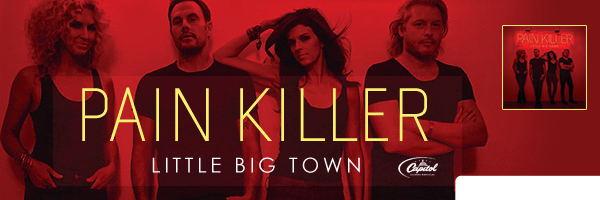 Pain Killer,Little Big Town