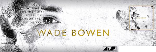 Wade Bowen,Wade Bowen