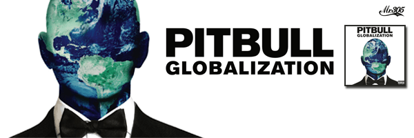 Globalization,Pitbull