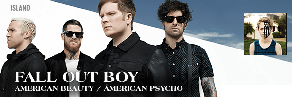 FALL OUT BOY / AMERICAN BEAUTY / AMERICAN PSYCHO