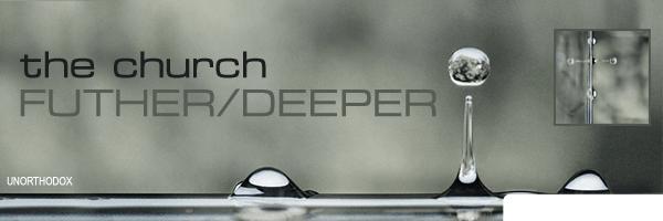 THE CHURCH / FURTHER DEEPER
