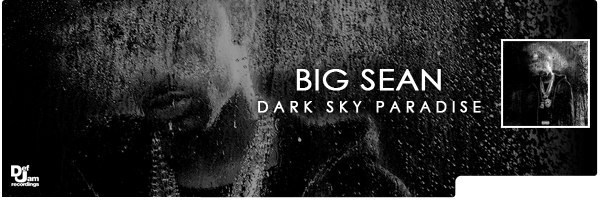 BIG SEAN / DARK SKY PARADISE