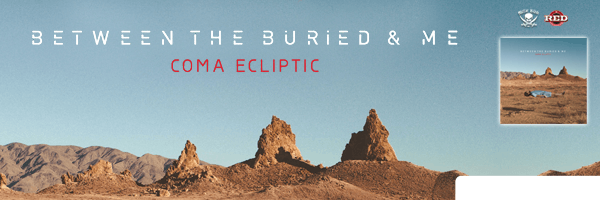 Between the Buried and Me / Coma Ecliptic