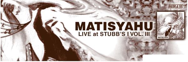 MATISYAHU / LIVE AT STUBBS III