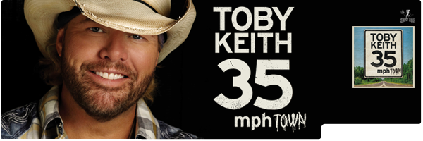 TOBY KEITH / 35 MPH TOWN