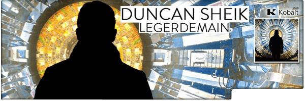 DUNCAN SHEIK / LEGERDEMAIN
