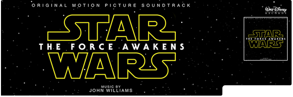 JOHN WILLIAMS / STAR WARS: THE FORCE AWAKENS