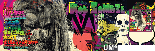 ROB ZOMBIE / ELECTRIC WARLOCK ACID WITCH SATANIC ORGY CELEBRATI