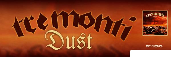 TREMONTI / DUST