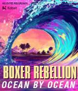BOXER REBELLION / OCEAN BY OCEAN