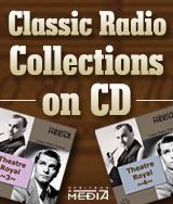 Classic Radio Drama Collections on CD
