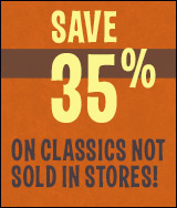 Save on Classics Not Sold in Stores