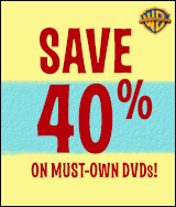Save 40% on Must-Own DVDs