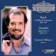 Bach: Goldberg Variations; Handel: Suite No. 2, HWV 427 , Garrick Ohlsson