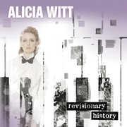 Revisionary History , Alicia Witt