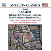 Lazarof: Tableaux for Piano and Orchestra; Violin Concerto; Symphony No. 2 , Garrick Ohlsson
