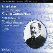 Saint-Saëns: Violin Concertos , Philippe Graffin
