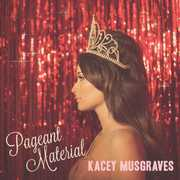 Pageant Material , Kacey Musgraves