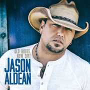 Old Boots New Dirt , Jason Aldean