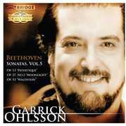 Beethoven: Piano Sonatas, Vol. 5 , Garrick Ohlsson