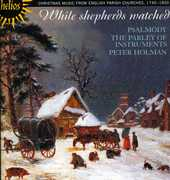 While Shepherds Watched: Christmas Music from English Parish Churches, 1740-1830 , Psalmody