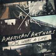 Oh What a Life , American Authors