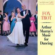 Fox Trot: Arthur Murray's Music for Dancing , Arthur Murray