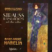 Godowsky: Strauss Transcriptions and Other Waltzes , Marc-André Hamelin