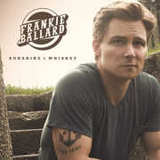 Sunshine & Whiskey , Frankie Ballard