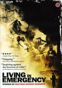 Living in Emergency: Stories of Doctors Without Bo