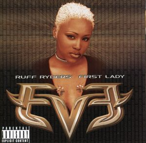 Let There Be Eve. Ruff Ryder's Start with Lady