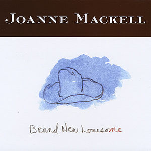 Joanne Mackell ~ Brand New Lonesome (new)