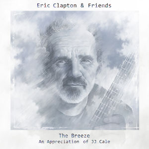 Eric Clapton & Friends: The Breeze (An Appreciatio - Eric Clapton