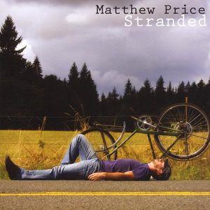 MATTHEW PRICE ~ STRANDED (new)