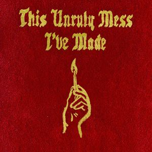 This Unruly Mess I've Made - MacKlemore / Lewis,Ryan