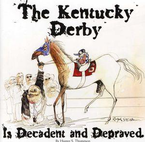 Kentucky Derby Is Self-indulgent & Depraved / Various